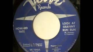 Howard Tate.  Look at granny run run. 1966.