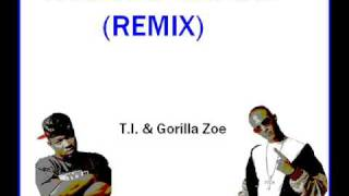 T.I. & Gorilla Zoe - What Ever You Like (REMIX) *Xclusive!!!!!!*