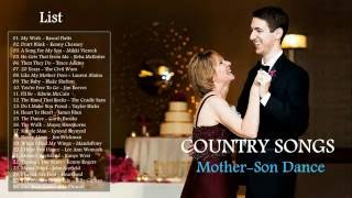 Greatest Country Songs For Mother - Son Dance 2017- Best Country Songs For Wedding