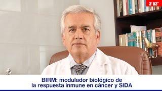BIRM: MODULADOR BIOLÓGICO DE LA RESPUESTA INMUNE EN CÁNCER Y SIDA