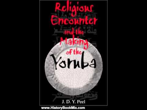 History Book Review: Religious Encounter and the Making of the Yoruba (African Systems of Thought…