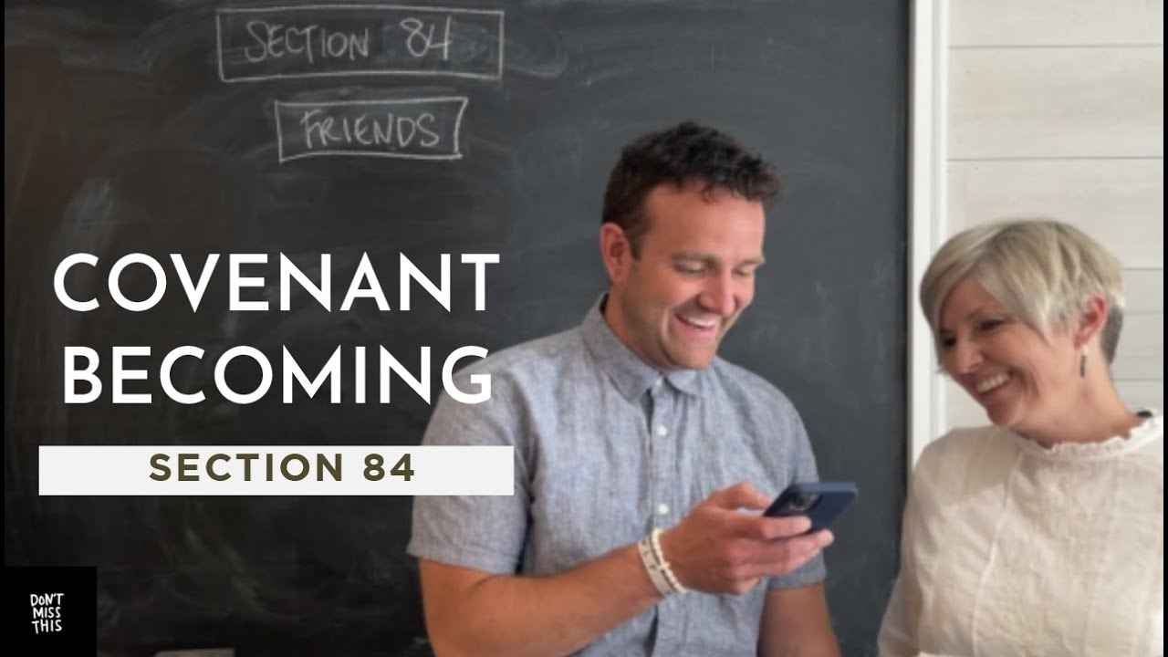 Come Follow Me Doctrine and Covenants 84 (July 26-Aug.1) Don't Miss This