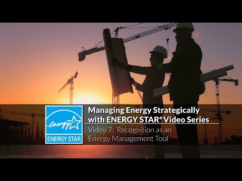 Managing Energy Strategically with ENERGY STAR: Recognition as an Energy Management Tool