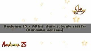 Anduma 25 - Akhir dari sebuah cerita (Karaoke Version) Najah 25