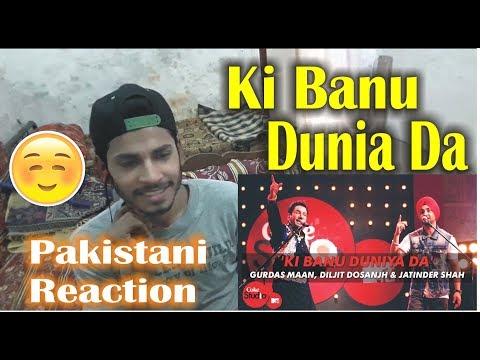 Pakistani Reaction on Ki Banu Duniya Da Song | Dijlit Dosanjh, Gurdas Maan | Coke Studio