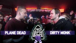 140 BPM BATTLE: PLANE DEAD X DIRTY MONK