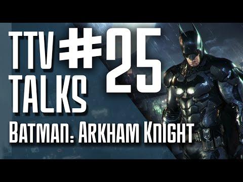 TTV Talks about Batman: Arkham Knight