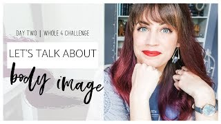 How To LOVE YOUR BODY And BE CONFIDENT △ Day Two △ Whole 4 Challenge