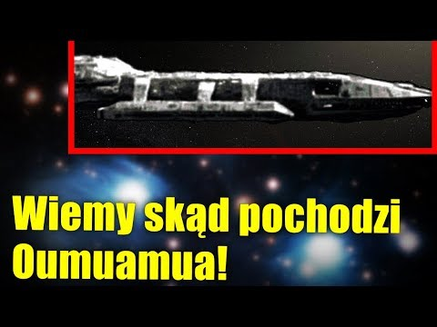 Astronomowie znają pochodzenie obiektu Oumuamua! Czy stworzyli go Obcy?