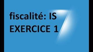 #EP 17 fiscalité: impot sur les sociétés ( EXERCICE 1)  1/4