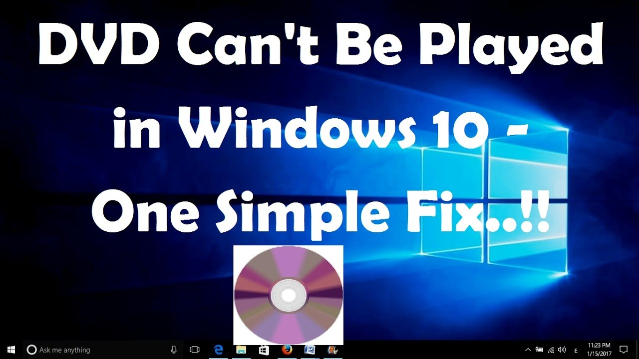 Show me how to play a dvd in windows 10 - Dvd Can T Be Played In Windows 10 One Simple Fix