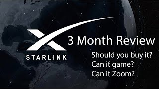 Starlink Satellite 3 Month Review - Is it worth it? Can I game? Can I Zoom? Would I recommend it?