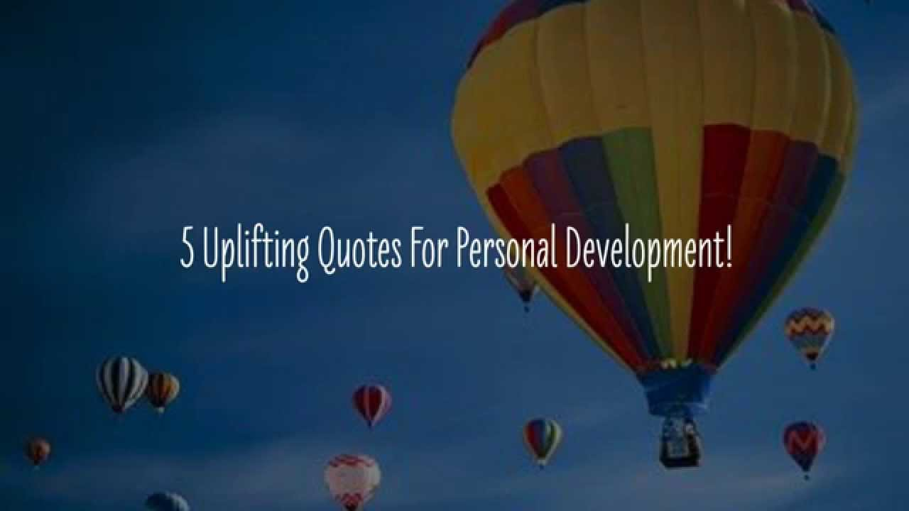 Personal Development Quotes 5 Uplifting Personal Development Quotes  Youtube