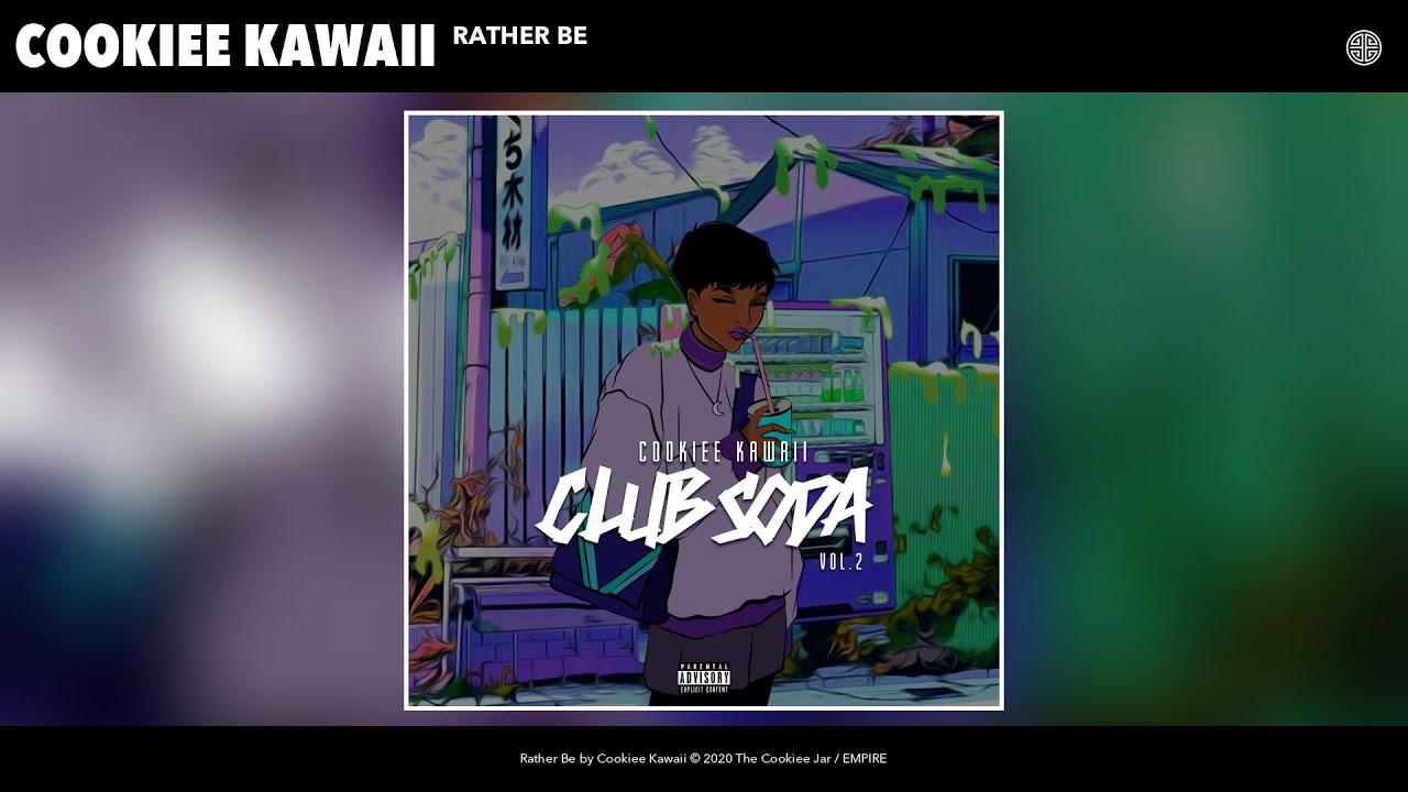 Cookiee Kawaii - Rather Be (Audio)