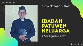 Ibadah Perkunjungan/Patuwen Keluarga, 4 & 5 Agustus 2020 - GKJW Jemaat Blitar