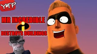 YTP | Mr Incredible Destroys Buildings