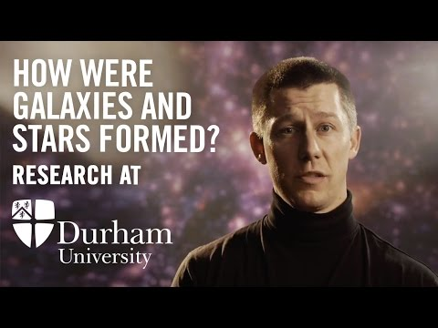 How were Galaxies and Stars Formed? - Research at Durham University