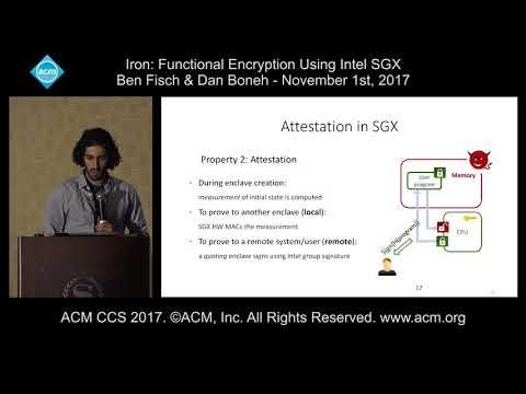 ACM CCS 2017 - Iron: Functional Encryption Using Intel SGX - Ben Fisch