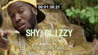 Shy Glizzy - Or Nah Instrumental [ReProd. By ShadowOnTheBeat] (Download)
