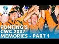 "Ponting's World Cup Memories | ""2007 Was My Most Satisfying"" 