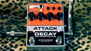 Electro Harmonix ATTACK DECAY Reverse Tape Simulator pedal of glorious fascination