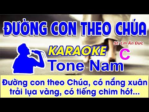 Đường Con Theo Chúa Karaoke Tone Nam - (St: Lm Ân Đức) - Đường con theo Chúa có nắng xuân...