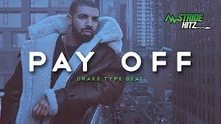 Drake Type Beat - Pay Off (Prod. By StrideHitz)
