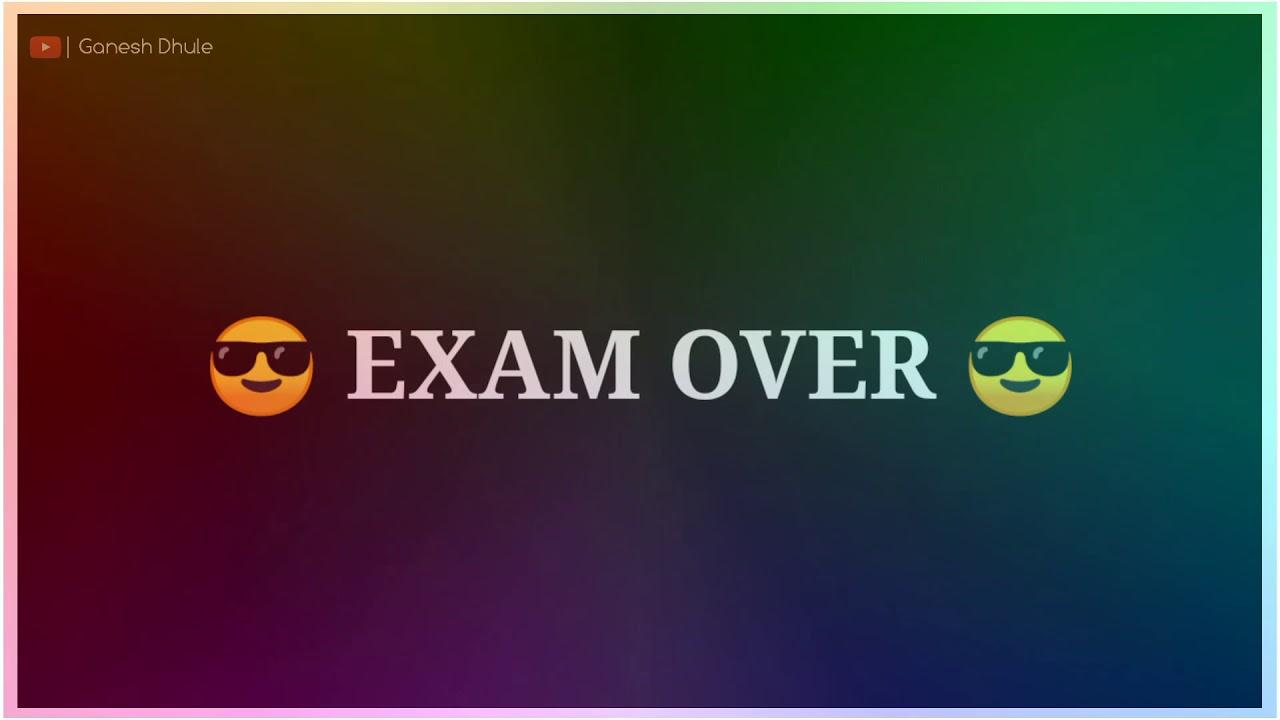 Exam Over Dj Status Video Exam Over Status Exam End Whatsapp Status