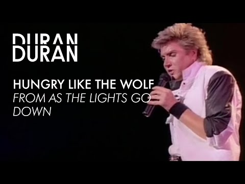 """Duran Duran - """"Hungry like the Wolf"""" from AS THE LIGHTS GO DOWN"""