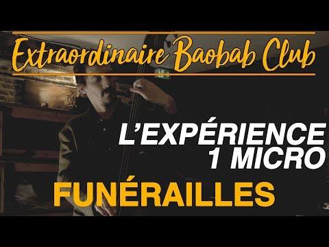FUNERAILLES - Extraordinaire Baobab Club (L'expérience 1 Micro)