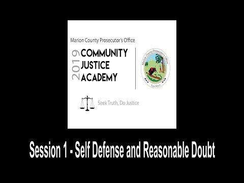 Marion County Prosecutor's Office CJA -Self Defense and Reasonable Doubt