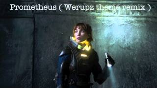 Werupz - Prometheus ( Theme Remix )