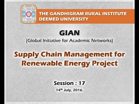 GIAN: Supply Chain Management for Renewable Energy Projects – Session: 17