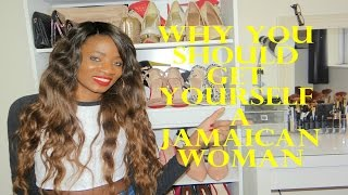 Why You Should Get A Jamaican Woman