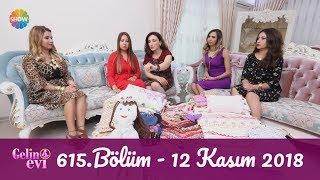 Gelin Evi 615. Bölüm | 12 Kasım 2018