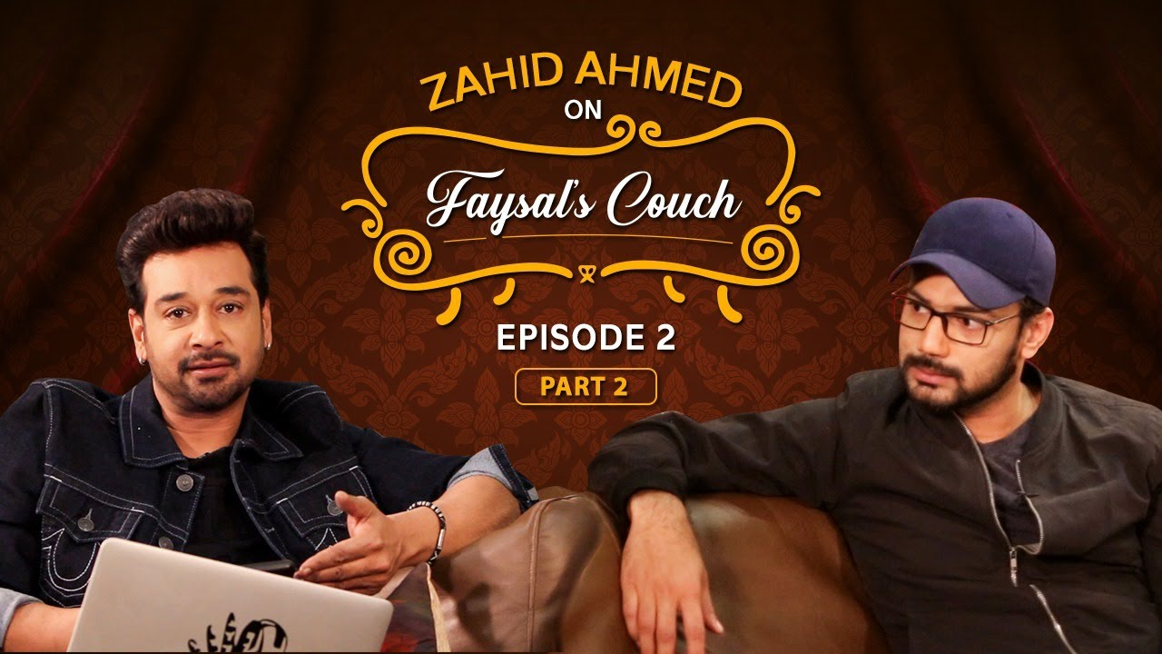 Zahid Ahmed on Faysal's Couch - Episode 2 (Part 2) | Faysal Quraishi and Zahid Ahmed