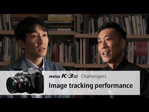 PENTAX K-3 Mark III [Challengers] IV. Image tracking performance