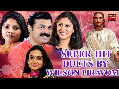 Super Hit Duets By Wilson Piravom# Malayalam Christian devotional  2017 # Christian Devotional Songs