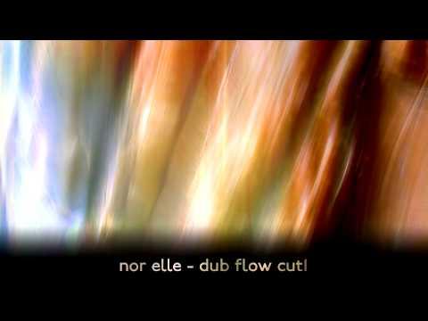 Nor Elle - Dub Flow CUT1