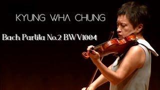 Kyung Wha Chung plays Bach Partita No.2 BWV1004