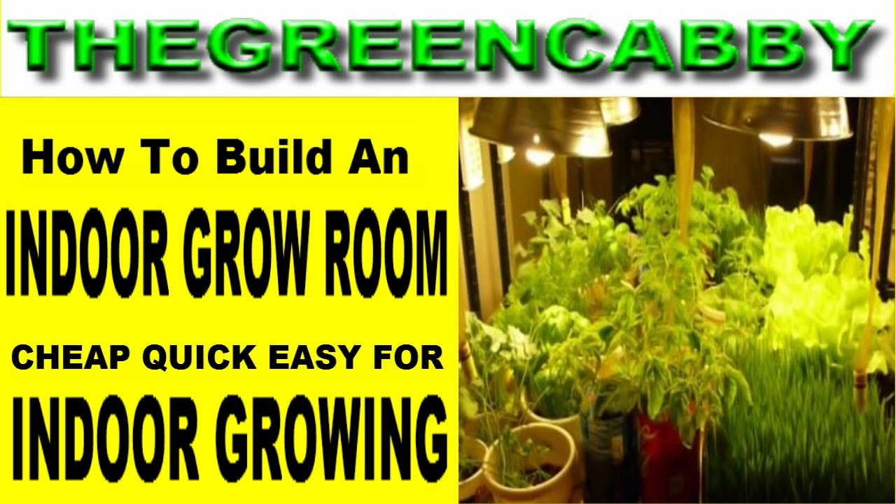 INDOOR GROWROOM - Cheap Quick Easy How to build a grow room for growing  indoors