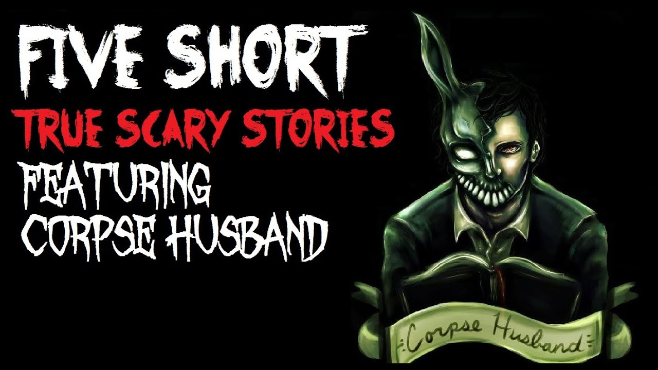 5 True Scary Short Stories Feat Corpse Husband Youtube This is a huge collab i was lucky to do a few years ago. 5 true scary short stories feat corpse husband