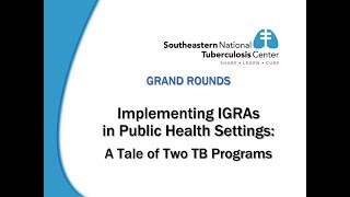 Implementing IGRAs in Public Health Settings:  A Tale of Two TB Programs