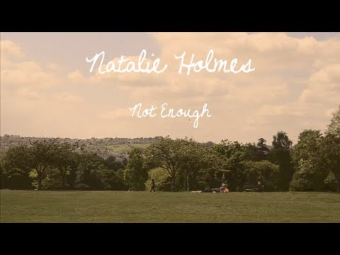 Natalie Holmes - Not Enough