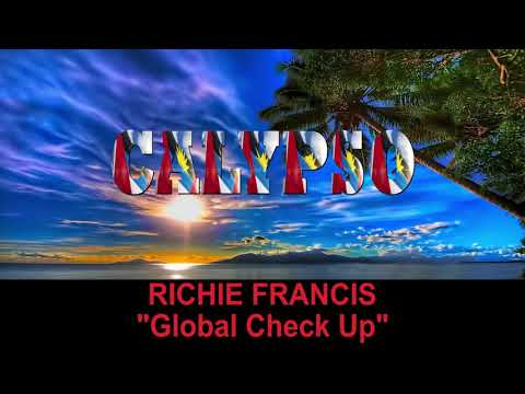 Richie Francis - Global Check Up (Antigua 2019 Calypso)
