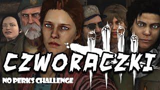  William Bill Overback  Czworaczki - Dead By Daylight: NO PERKS & ITEMS CHALLENGE #06