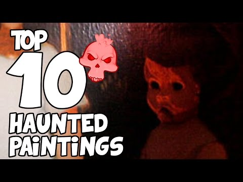 Top 10 Most Haunted Paintings in the World (HALLOWEEN SPECIAL)