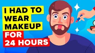 i-had-to-wear-makeup-for-24-hours-and-this-is-what-happened-funny-animation-challenge