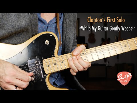 While My Guitar Gently Weeps - First Solo - Eric Clapton Lesson