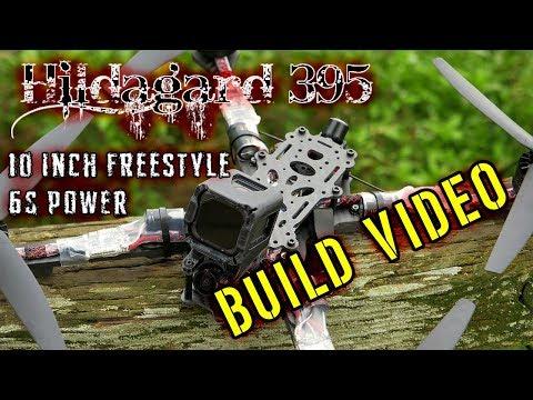 "BUILD VIDEO || Hildagard 395 10"" Freestyle FPV Drone"